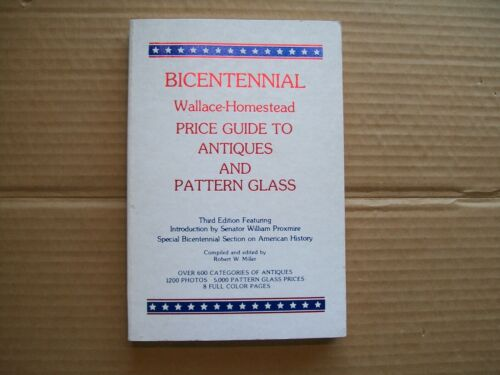 Bicentennial Wallace-Homestead Price Guide to Antiques and Pattern Glass SOFTCOV