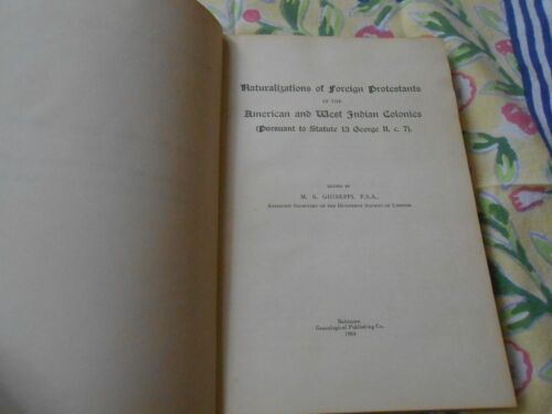 Naturalizations Foreign Protestants American & West Indies Huguenots Jews Book