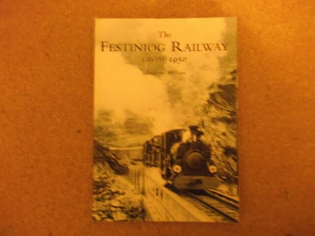The Festiniog Railway from 1950 by Andrew Wilson (Paperback, 2002)