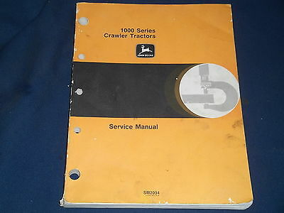 John Deere 1000 Series Tractor Dozer Technical Service Repair Shop Manual Sm2034