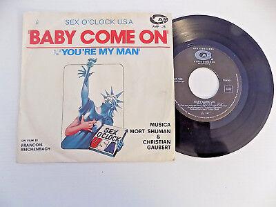 45 Giri Sex O' Clock U.S.A. Baby Come On / You're My Man CAM 1977 Italy AMP196  ()