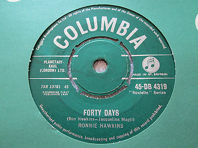 """RONNIE HAWKINS FORTY DAYS / ONE OF THESE DAYS UK 7"""" 1959 COLUMBIA 45-DB 4319"""