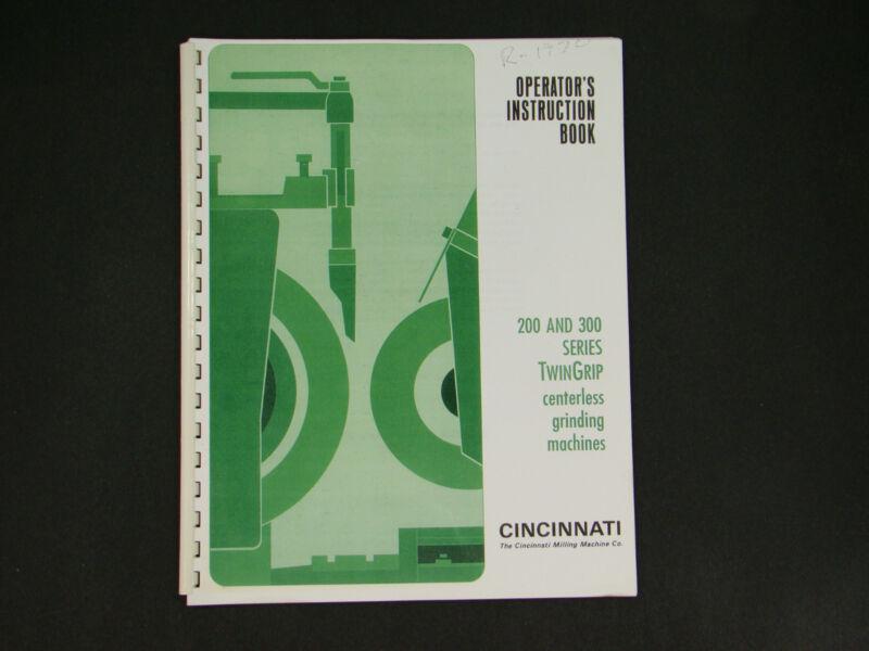 Cincinnati TwinGrip 200 & 300 Centerless Grinder Operator Instruction Manual *30