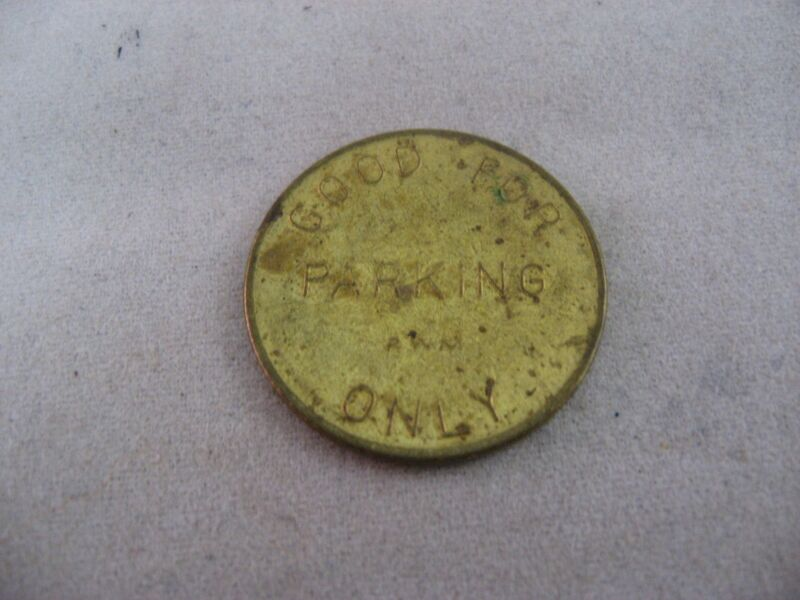 "Vintage Token Coin ""Good For Parking Only"""