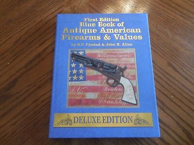 Blue Book of Antique American Firearms & Values Deluxe Edition Signed by Authors