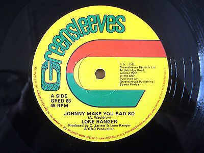 "Lone Ranger ‎Johnny Make You Bad So Greensleeves UK 12"" GRED85 1982"