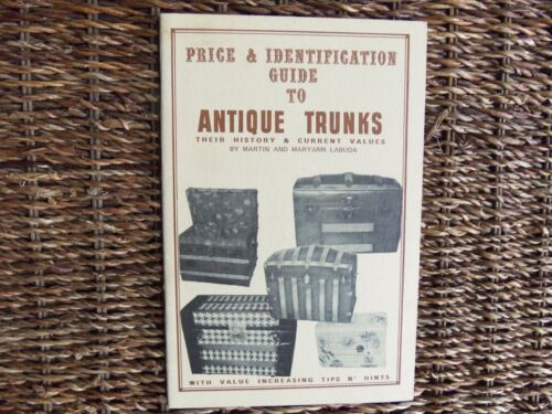 PRICE & IDENTIFICATION GUIDE TO ANTIQUE TRUNKS by Martin and Maryann Labuda