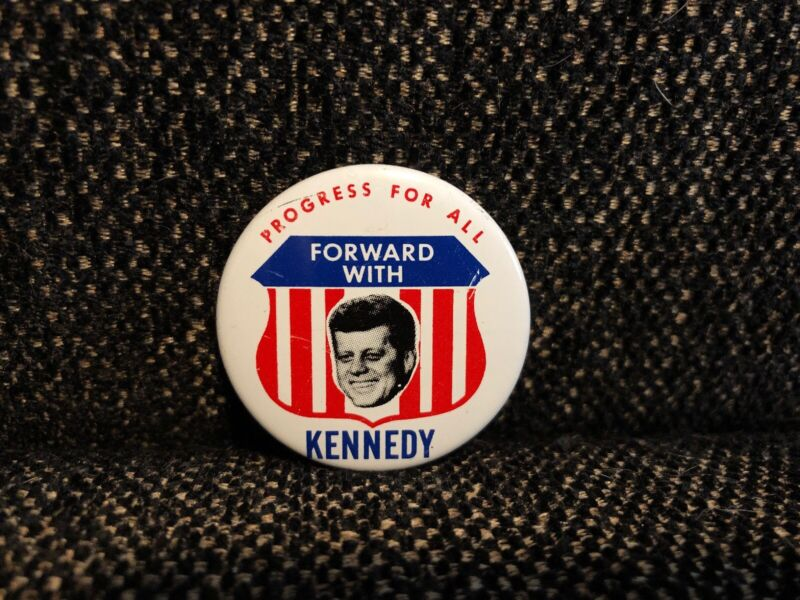 John F. Kennedy Progress For All Foward Campaign Pin Button Political Democratic