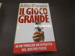 ALFIO-CARUSO-IL-GIOCO-GRANDE-RIZZOLI-1994-PRIMA-EDIZIONE-HARDCOVER-OTTIMO