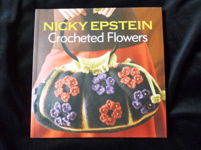 Crocheted Flowers by Nicky Epstein