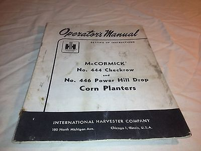 Operator Manual Ih Mccormick No. 444 Checkrow 446 Power Hill Drop Corn Planters