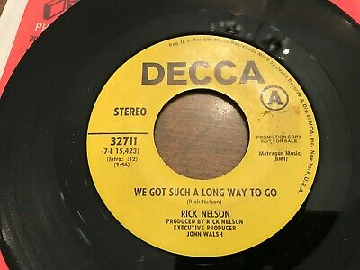 Rick Nelson We Got Such a Long Way To Go  DJ Promo 45  VG++ (We Got A Long Way To Go)