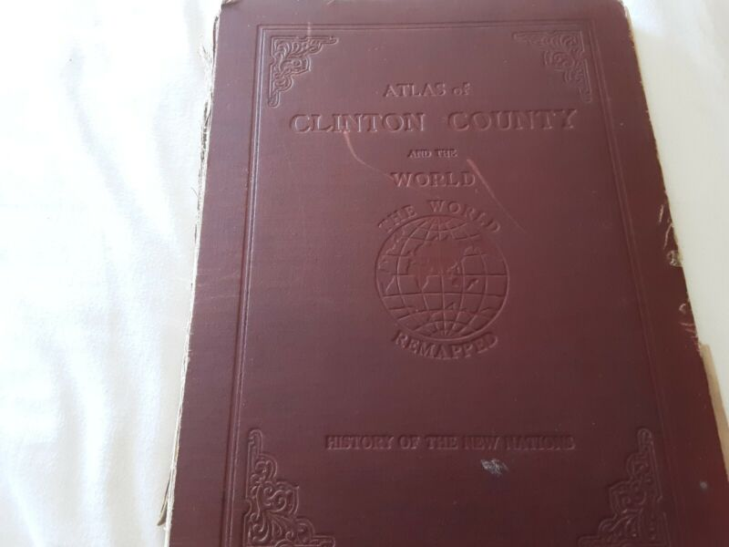 Antique Atlas Of Clinton County And The World .1925