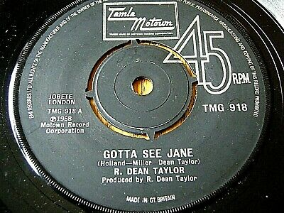 "R. DEAN TAYLOR - GOTTA SEE JANE  7"" VINYL"