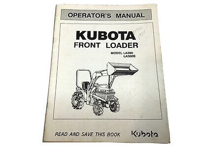 Kubota La300 La300b Front Loader Operators Manual