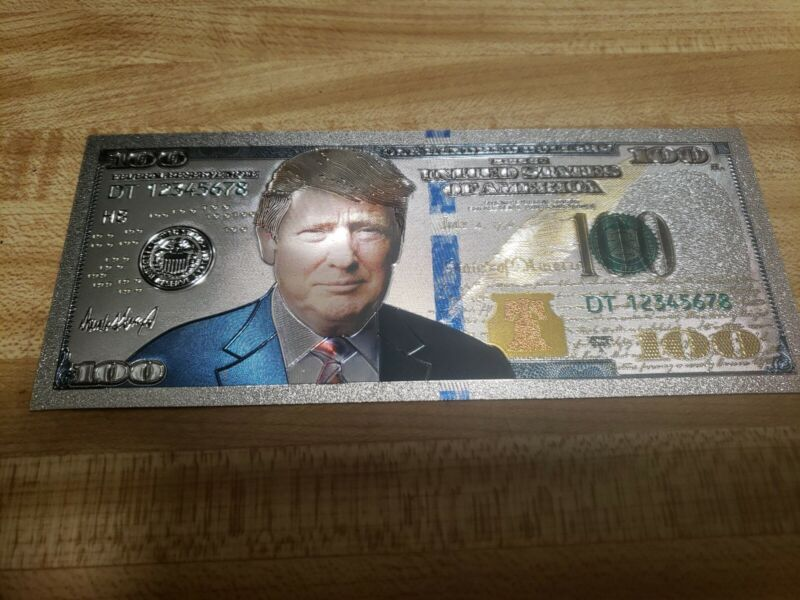 Donald Trump $100 Bill With Silver and Gold Foil Pressed Into the Bill!!