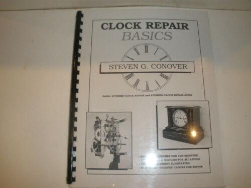Clock Repair Basics by Steven Conover