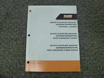 Case 521e 621e 721e 821e Wheel Loader Quick Coupler Owner Operator Manual