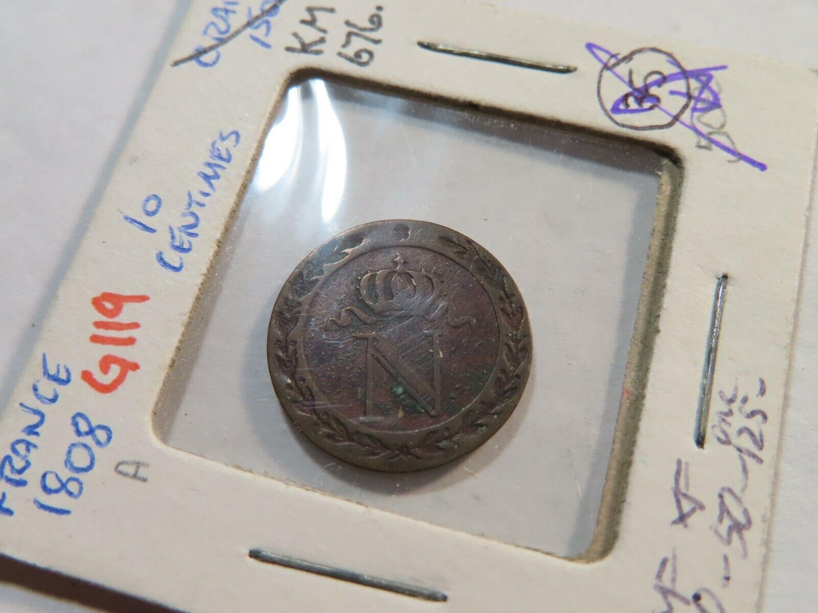 G119 France Napoleon I 1808-A 10 Centimes - $35.00