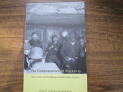 The Condemnation Of Blackness by Khalil Gibran Muhammad PB Signed