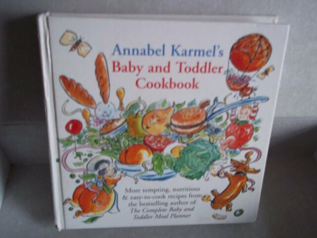 Annabel Karmel's Baby and Toddler Cookbook by Annabel Karmel (Hardback, 1995)
