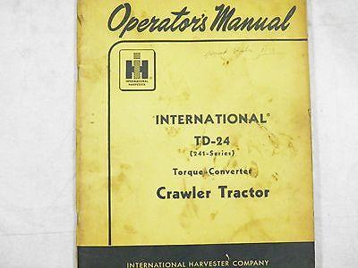 Ih International Td-24 Crawler Tractor Operation Manual 241 Series
