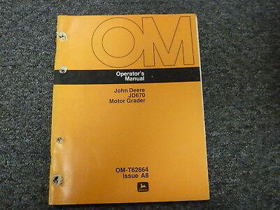 John Deere 670 Motor Grader Owner Operator Maintenance Manual Omt62664
