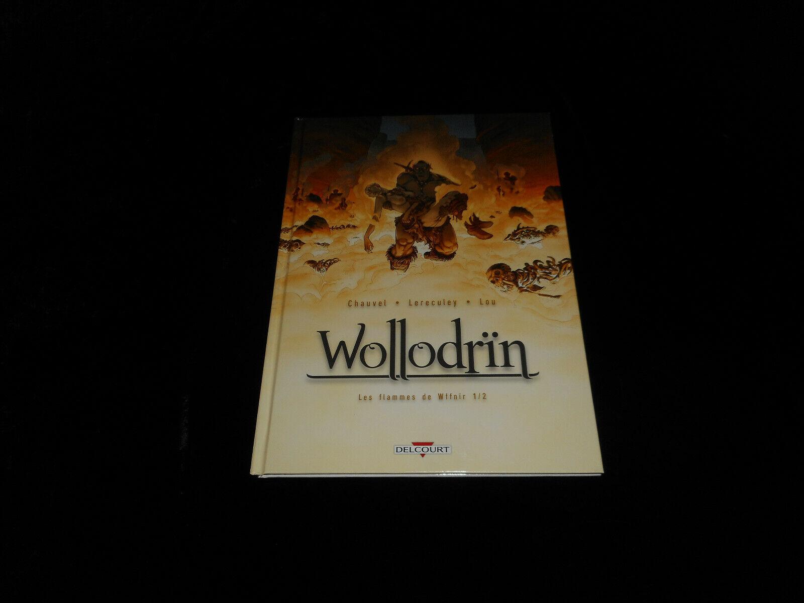 Chauvel / Lereculey : Wollodrïn 7 : Les flammes de Wiffnir 1 Delcourt DL 05/2016