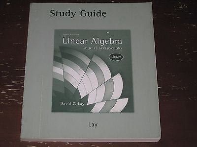 LINEAR ALGEBRA AND ITS APPLICATIONS, 3RD ED. UPDATE STUDY GUIDE BY DAVID C. (Linear Algebra And Its Applications Study Guide)