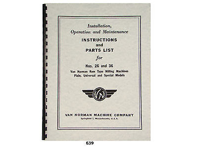 Van Norman 26 36 Milling Machine Operator Instructions Parts Manual 639