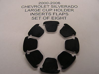 CHEVROLET   SILVERADO CONSOLE LARGE  CUP  HOLDER INSERT FLAPS SET OF 8  2000-06 (Large Cup Holder)