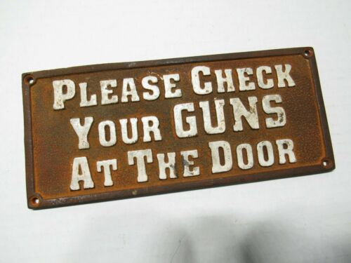 Old Saloon Bar CHECK YOUR GUNS AT THE DOOR Cast Iron Sign Plaque