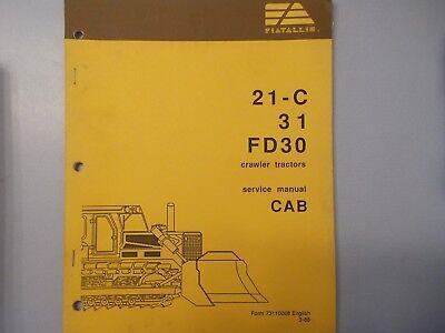 Fiat Allis 21-c 31 Fd30 Cab Crawler Dozer Service Manual