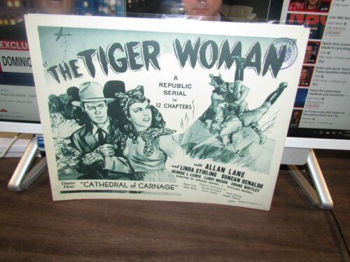 VINTAGE 100% MOTION PICTURE MOVIE SERIAL LOBBY TIGER WOMAN TC