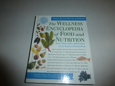 The Wellness Encyclopedia of Food and Nutrition by Univ. of California at..HB