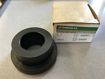Greenlee 3037av Bushing For 1 18 Nut 04686 99968452