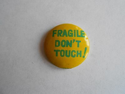 Humorous Vintage Fragile Don't Touch Slogan Pinback