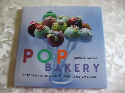 POP BAKERY Little Cakes on Sticks By Clare O'Connell Lollipop Cakes 25 Designs