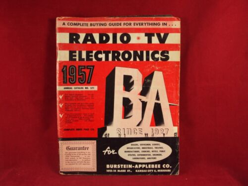 1957 Radio TV Electronics Catalog No.571, B-A, Burstein-Applebee Co. 172 pages
