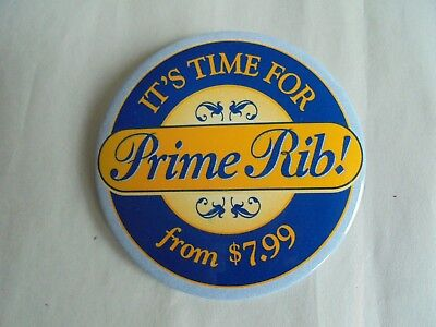 Cool Vintage It's Time for Prime Rib from $7.99 Restaurant Advertising Pinback
