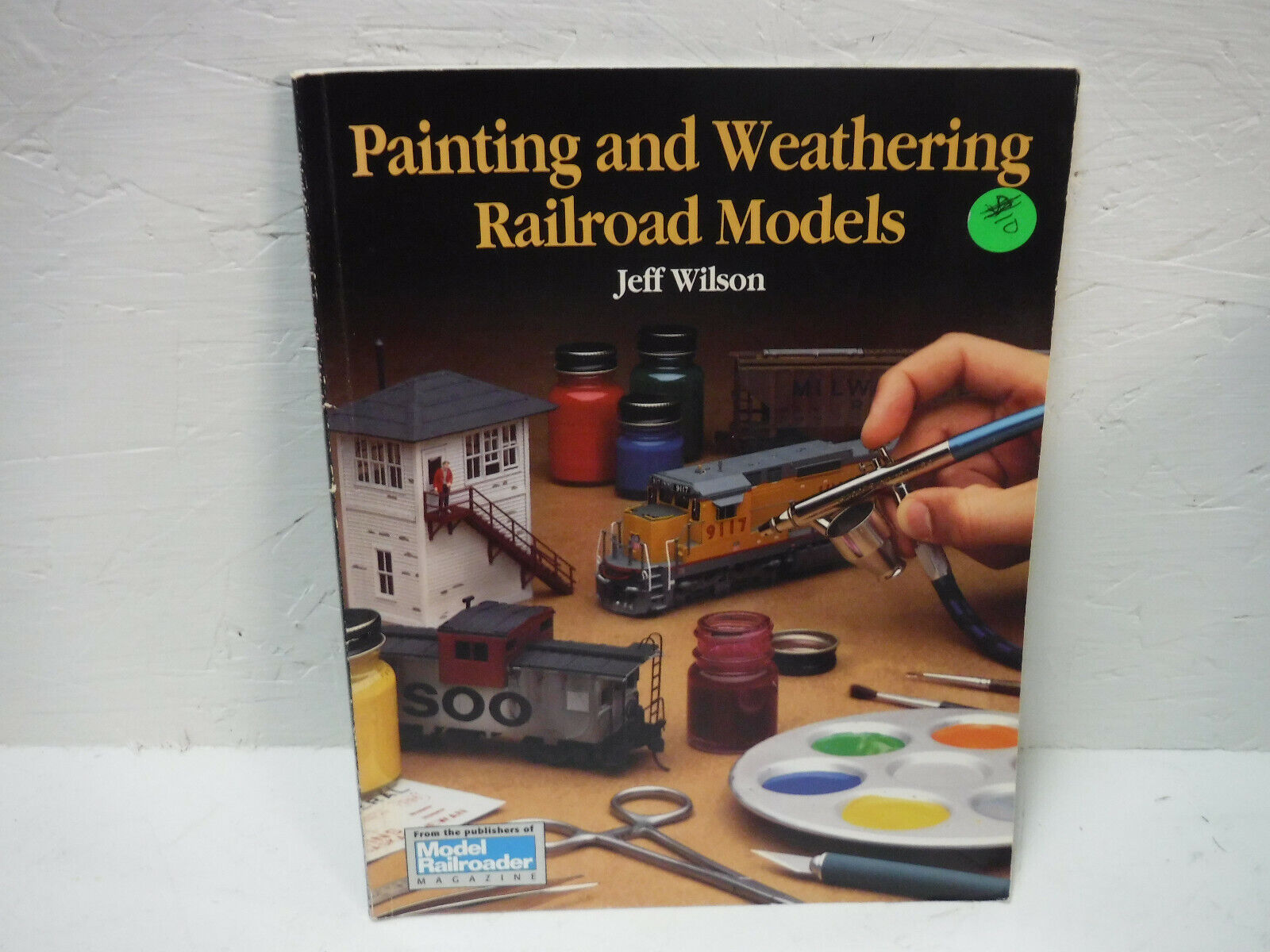 Painting And Weathering Railroad Models - $10.00
