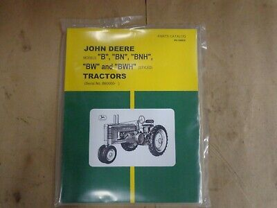 John Deere B Bn Bnh Bw Bwh Styled Tractor Parts Manual 60000 Up