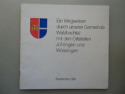 Wegweiser durch unsere Gemeinde Walzbachtal Ortsteile Jöhlingen Wössingen