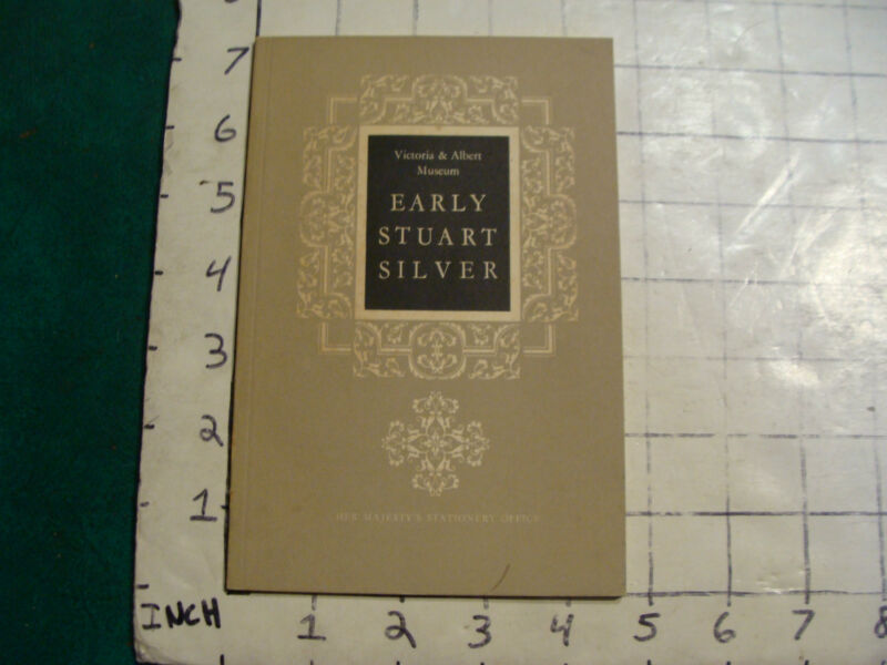 Vintage Booklet: EARLY STUART SILVER, victoria & albert museum, 1959, 27 example
