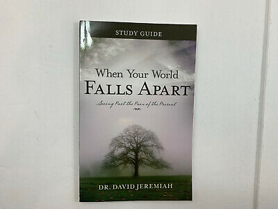When Your World Falls Apart Study Guide by Dr. David Jeremiah