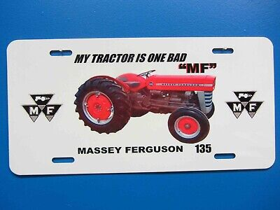 Massey Ferguson 135 My Tractor Is One Bad Mf License Plate