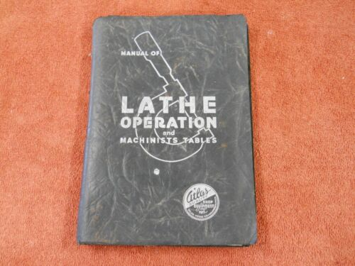 Atlas Manual of Lathe Operation and Machinists Tables Book