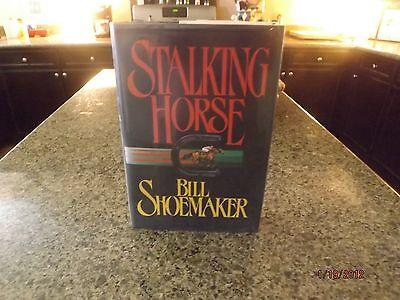 Stalking Horse - Stalking Horse-Bill Shoemaker-HB 1st Edition/w Unclipped DJ-1994-Debut Novel