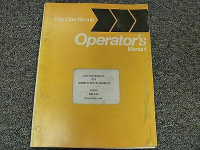 International Harvester Ih 570 Rubber Tired Wheel Loader Owner Operator Manual