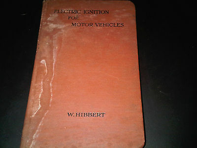 Electric Ignition for Motor Vehicles Book W. Hibbert 1907